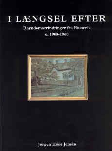 I længsel efter, er titlen på en bog, skrevet af jørgen elsøe jensen, som handler om barndomserindringer fra hasseris o. 1900-1960.